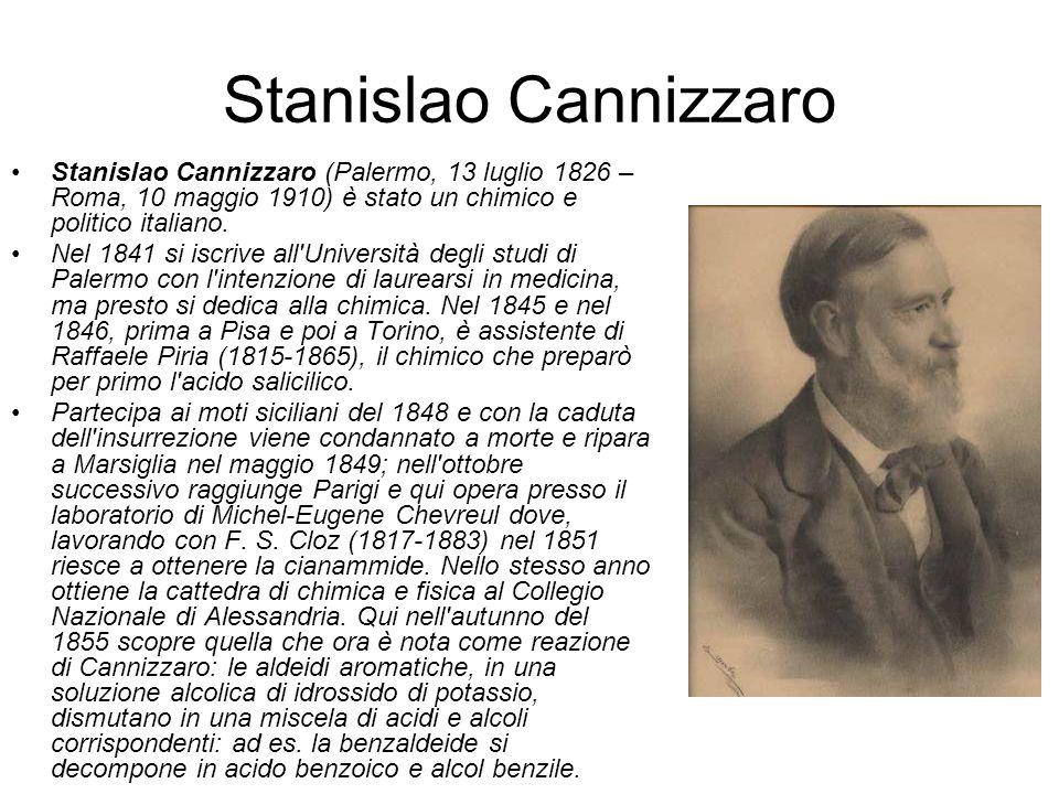 Stanislao Cannizzaro Stanislao Cannizzaro (Palermo, 13 luglio 1826 – Roma, 10 maggio 1910) è stato un chimico e politico italiano. Nel 1841 si iscrive