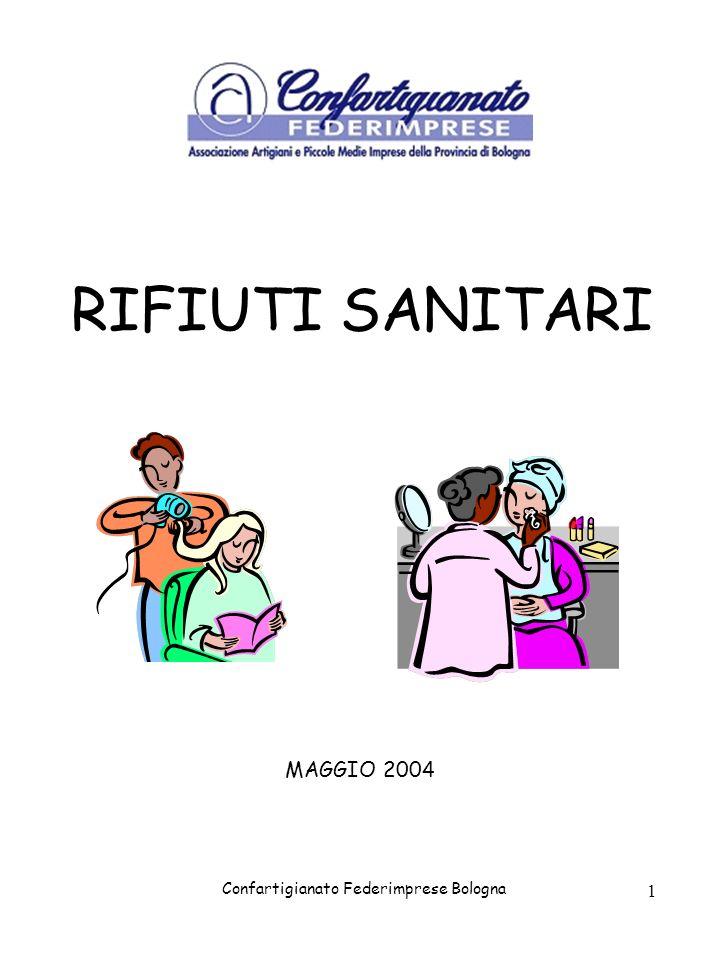 Confartigianato Federimprese Bologna 1 RIFIUTI SANITARI MAGGIO 2004
