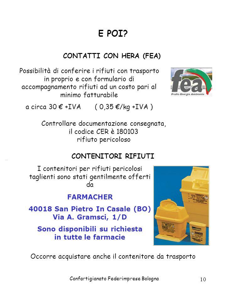 Confartigianato Federimprese Bologna 10 E POI? CONTATTI CON HERA (FEA) Possibilità di conferire i rifiuti con trasporto in proprio e con formulario di