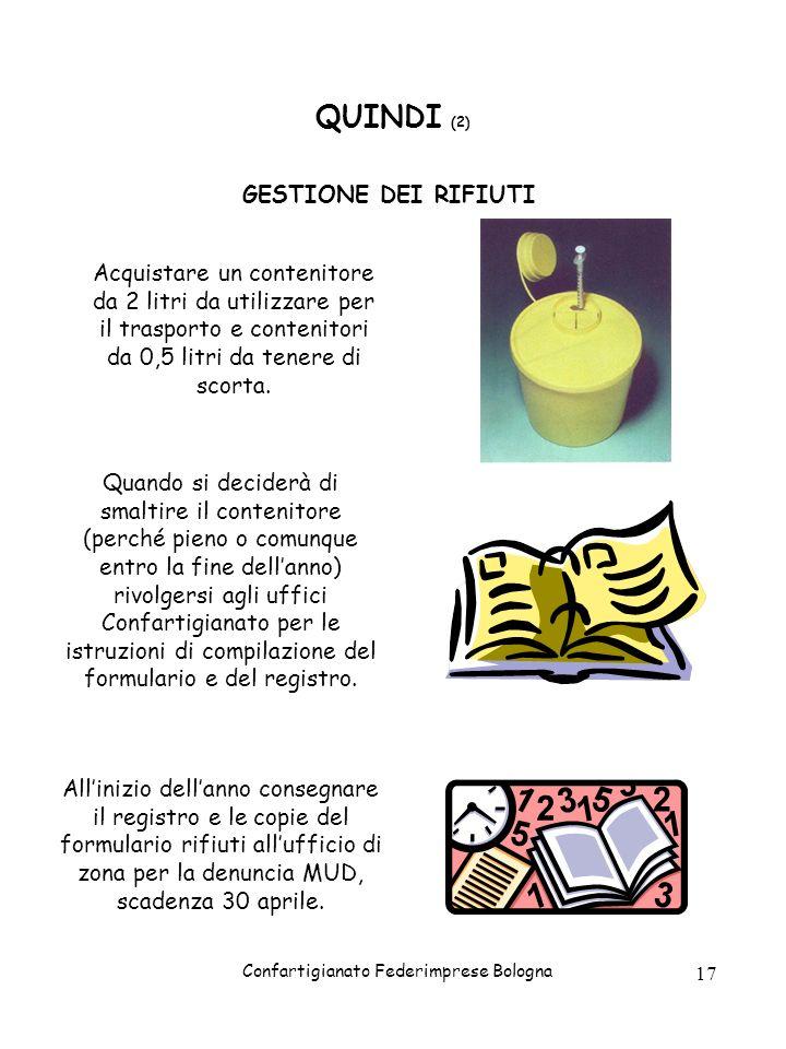 Confartigianato Federimprese Bologna 17 QUINDI (2) GESTIONE DEI RIFIUTI Acquistare un contenitore da 2 litri da utilizzare per il trasporto e contenit