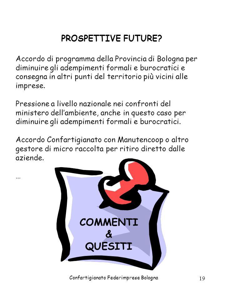 Confartigianato Federimprese Bologna 19 Accordo di programma della Provincia di Bologna per diminuire gli adempimenti formali e burocratici e consegna
