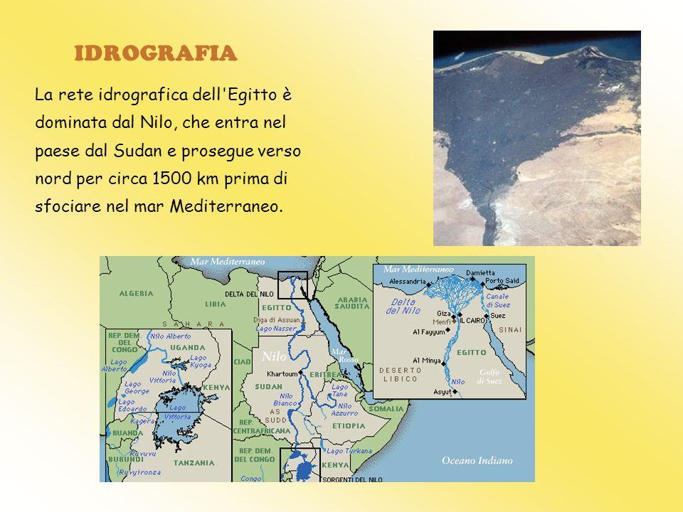 IDROGRAFIA La rete idrografica dell'Egitto è dominata dal Nilo, che entra nel paese dal Sudan e prosegue verso nord per circa 1500 km prima di sfociar