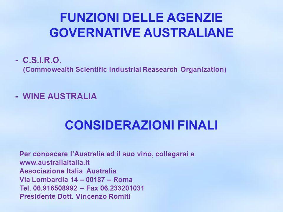 FUNZIONI DELLE AGENZIE GOVERNATIVE AUSTRALIANE Per conoscere lAustralia ed il suo vino, collegarsi a www.australiaitalia.it Associazione Italia Austra