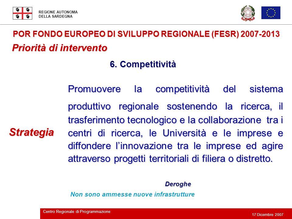 REGIONE AUTONOMA DELLA SARDEGNA 17 Dicembre 2007 Centro Regionale di Programmazione Promuovere la competitività del sistema produttivo regionale soste