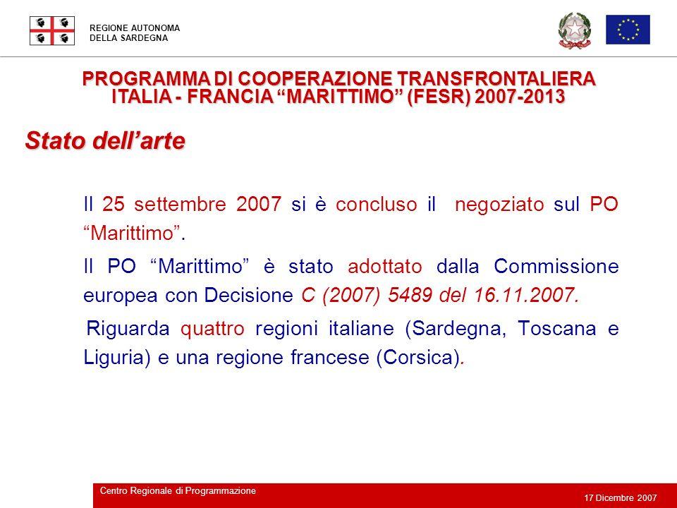 REGIONE AUTONOMA DELLA SARDEGNA 17 Dicembre 2007 Centro Regionale di Programmazione PROGRAMMA DI COOPERAZIONE TRANSFRONTALIERA ITALIA - FRANCIA MARITT