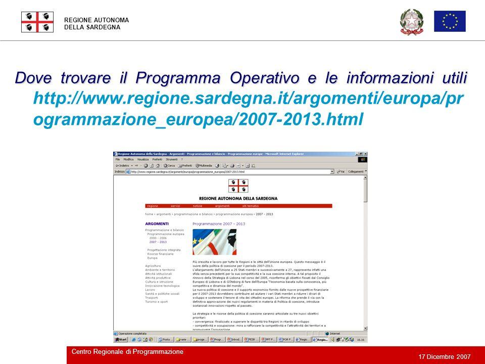 REGIONE AUTONOMA DELLA SARDEGNA 17 Dicembre 2007 Centro Regionale di Programmazione 2 Dove trovare il Programma Operativo e le informazioni utili Dove