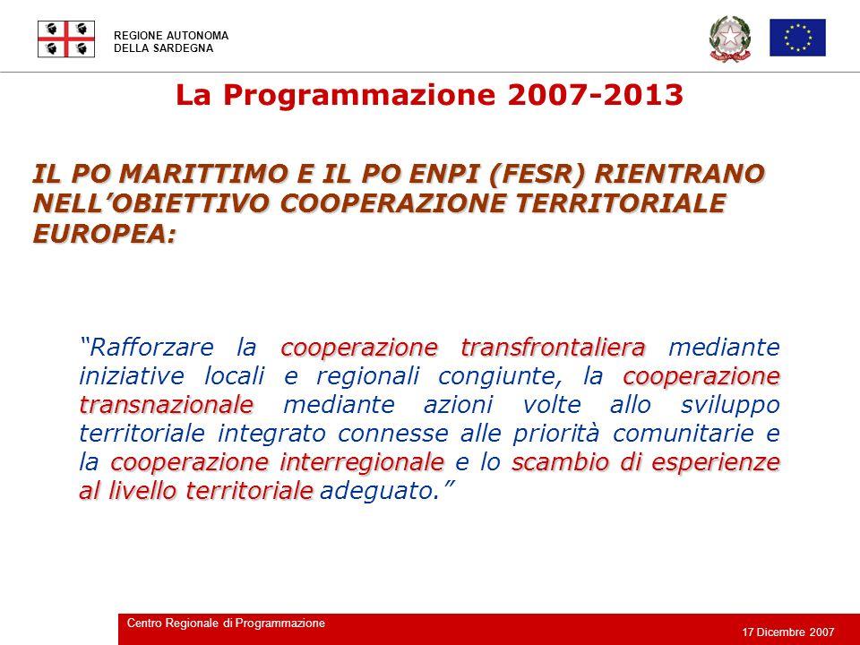 REGIONE AUTONOMA DELLA SARDEGNA 17 Dicembre 2007 Centro Regionale di Programmazione cooperazione transfrontaliera cooperazione transnazionale cooperaz