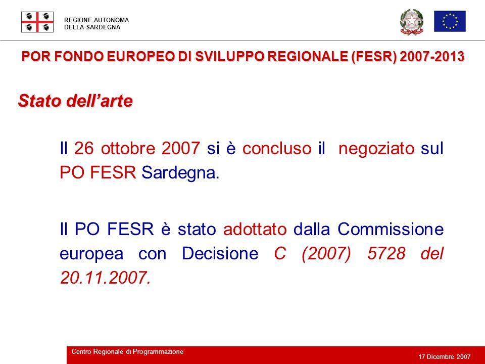 REGIONE AUTONOMA DELLA SARDEGNA 17 Dicembre 2007 Centro Regionale di Programmazione POR FONDO EUROPEO DI SVILUPPO REGIONALE (FESR) 2007-2013 Il 26 ott