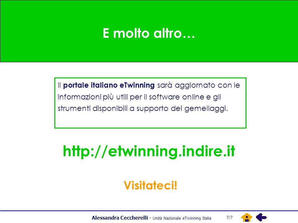 Alessandra Ceccherelli - Unità Nazionale eTwinning Italia E molto altro… Il portale italiano eTwinning sarà aggiornato con le informazioni più utili per il software online e gli strumenti disponibili a supporto dei gemellaggi.