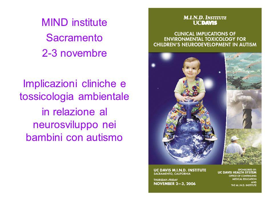 MIND institute Sacramento 2-3 novembre Implicazioni cliniche e tossicologia ambientale in relazione al neurosviluppo nei bambini con autismo