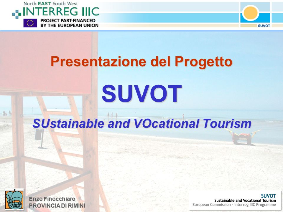 Enzo Finocchiaro PROVINCIA DI RIMINI Presentazione del Progetto SUVOT SUstainable and VOcational Tourism