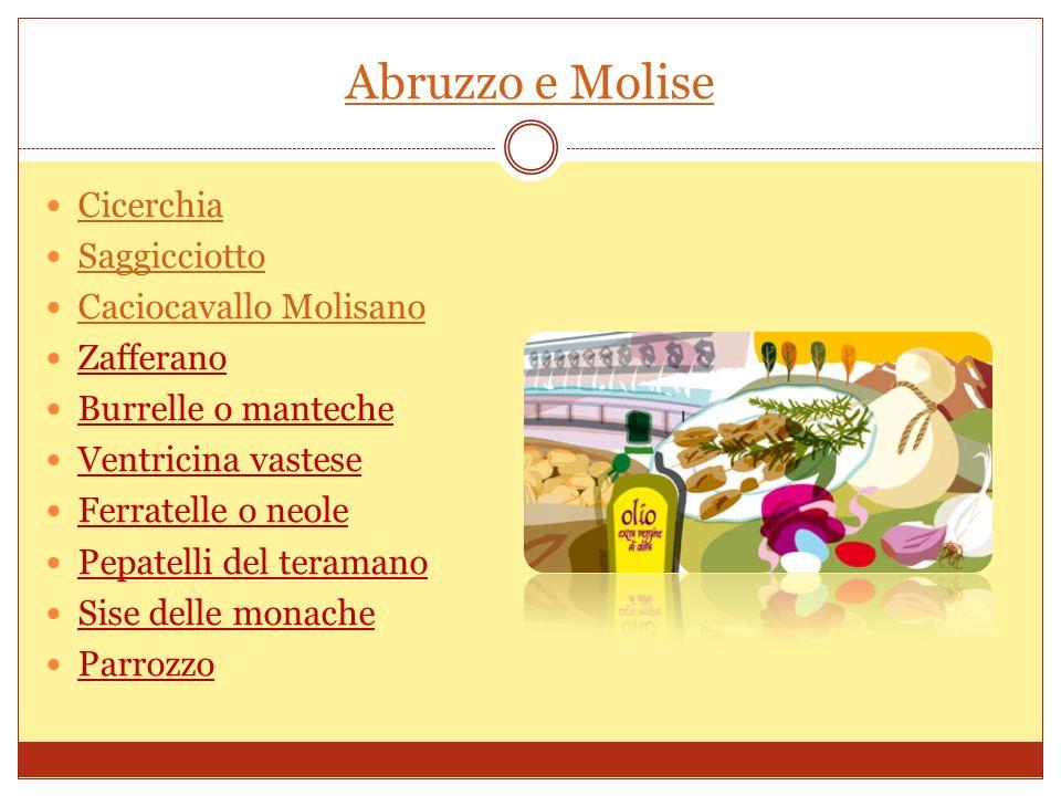Puglia e Basilicata Burrata Lampascioni Cacioricotta Lucano Pane di Altamura Lagane Cruschc Cacioricotta Luganega