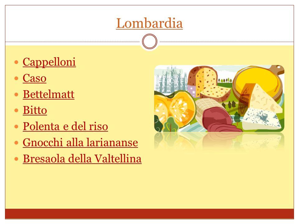 Veneto Bigoli Radicchio Variegato di Castelfranco IGP Riso Vialone Nano Veronese IGP Asiago Montasio Monte Veronese Piave Vialone Nano Radicchio rosso Fagioli di Lamon