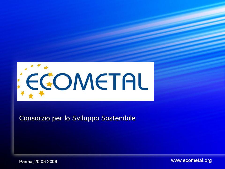 Parma, 20.03.2009 Consorzio per lo Sviluppo Sostenibile www.ecometal.org