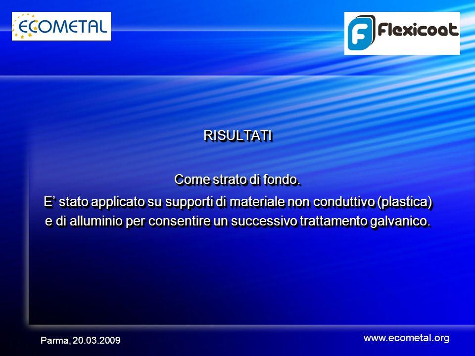Parma, 20.03.2009 RISULTATI Come strato di fondo.