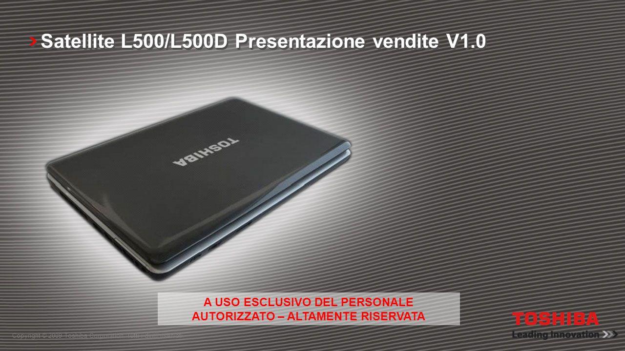 Satellite L500/L500D Presentazione vendite V1.0_Maggio09 slide:21 PARTNER AFFILIATI Toshiba ha collaborato con Google per migliorare l esperienza di computing mobile.