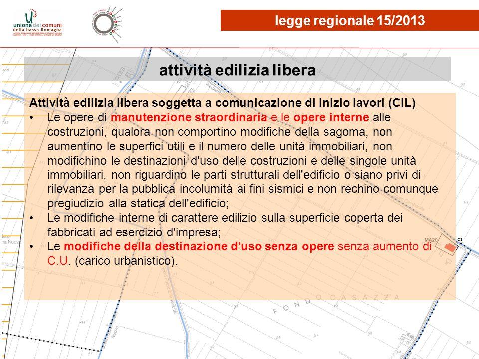 attività edilizia libera Attività edilizia libera soggetta a comunicazione di inizio lavori (CIL) Le opere di manutenzione straordinaria e le opere in