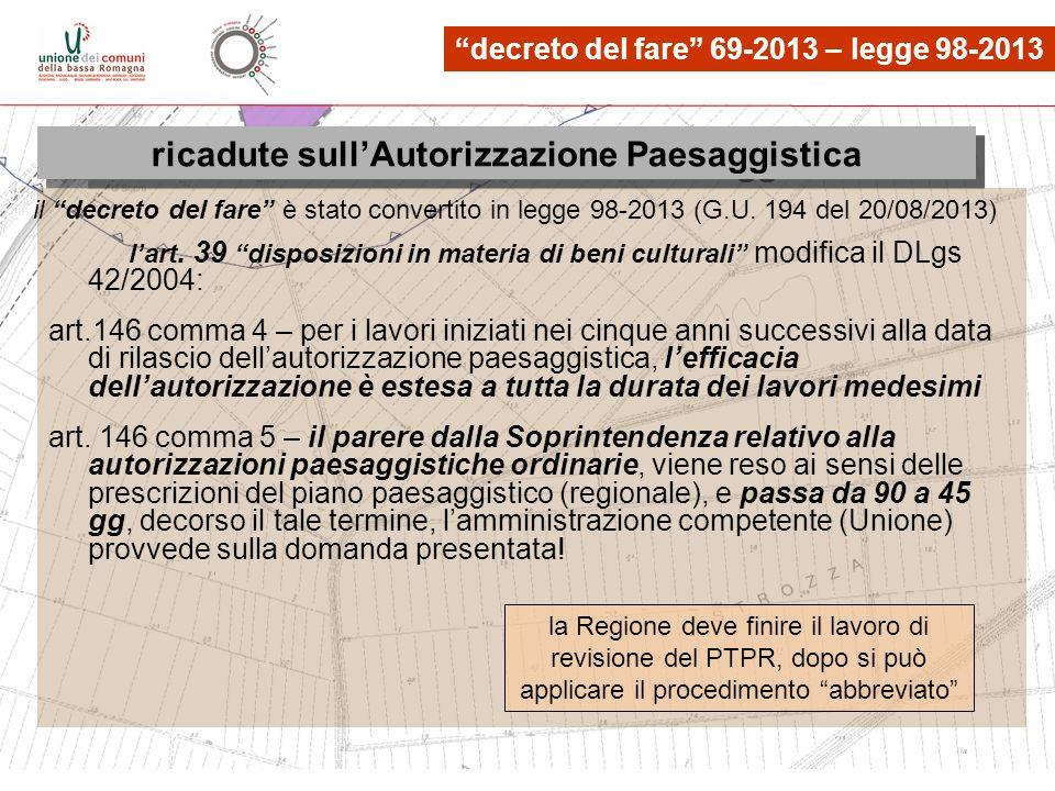 le osservazioni, quante? lart. 39 disposizioni in materia di beni culturali modifica il DLgs 42/2004: art.146 comma 4 – per i lavori iniziati nei cinq