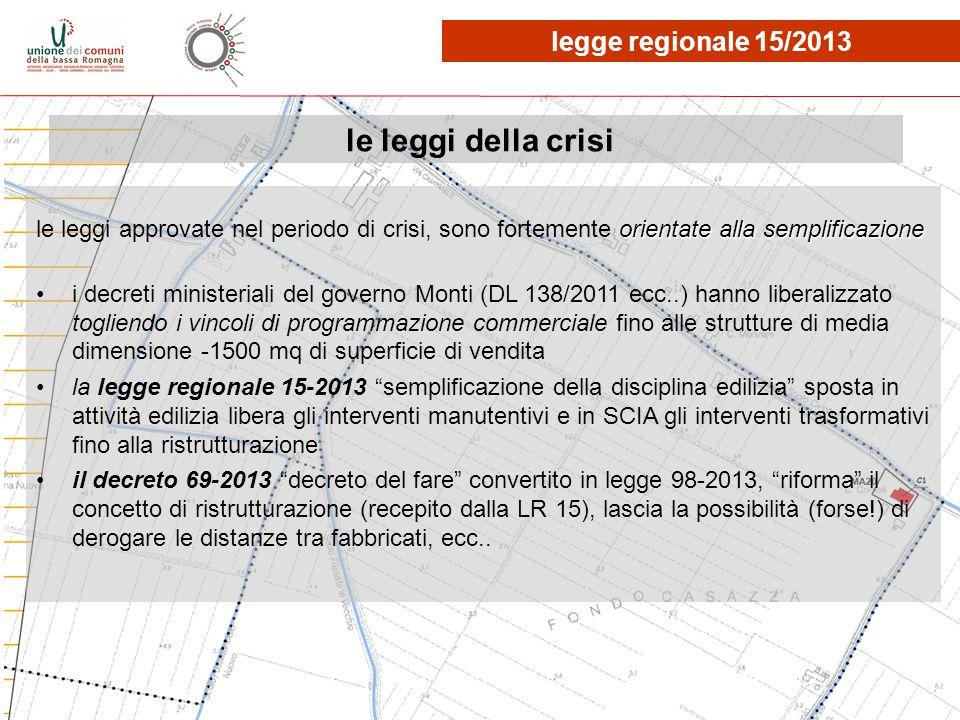 le leggi della crisi orientate alla semplificazione le leggi approvate nel periodo di crisi, sono fortemente orientate alla semplificazione i decreti