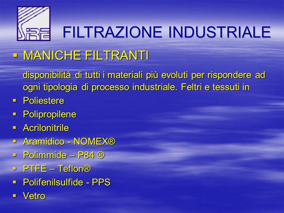MANICHE FILTRANTI MANICHE FILTRANTI disponibilità di tutti i materiali più evoluti per rispondere ad ogni tipologia di processo industriale.