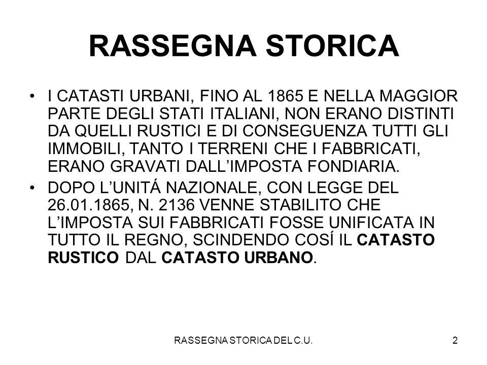 RASSEGNA STORICA DEL C.U.2 RASSEGNA STORICA I CATASTI URBANI, FINO AL 1865 E NELLA MAGGIOR PARTE DEGLI STATI ITALIANI, NON ERANO DISTINTI DA QUELLI RU