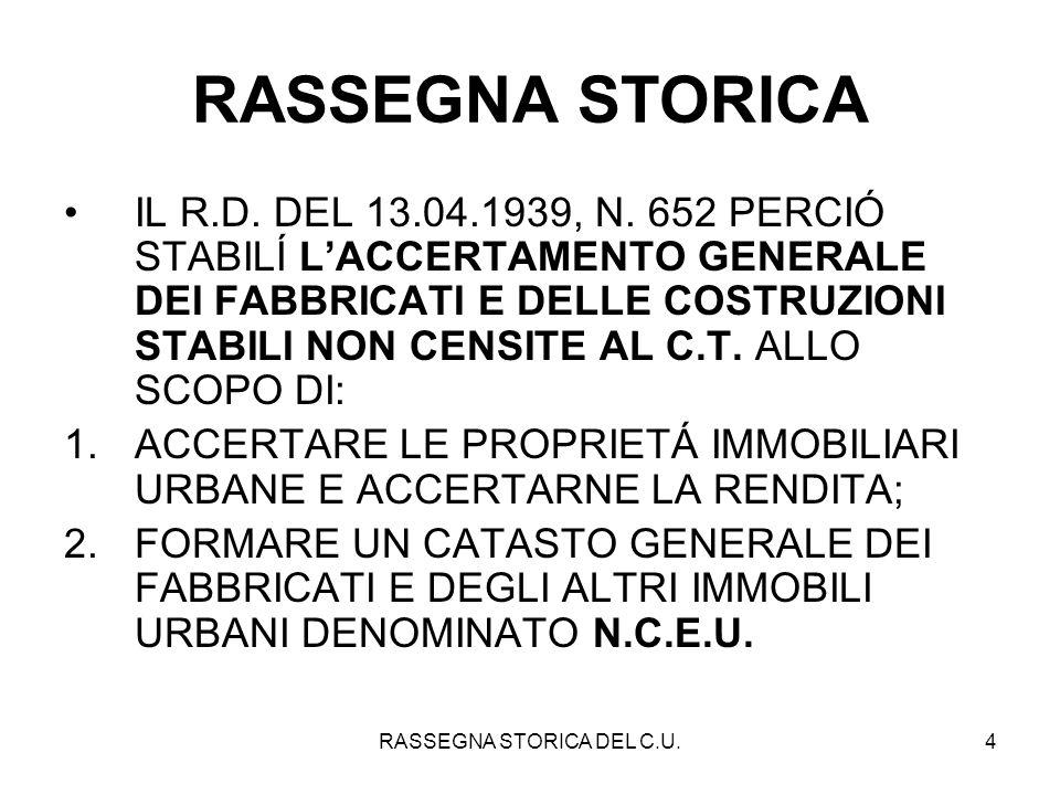 RASSEGNA STORICA DEL C.U.4 RASSEGNA STORICA IL R.D. DEL 13.04.1939, N. 652 PERCIÓ STABILÍ LACCERTAMENTO GENERALE DEI FABBRICATI E DELLE COSTRUZIONI ST