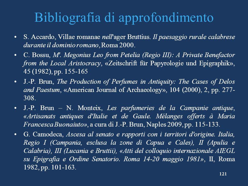 121 Bibliografia di approfondimento S.Accardo, Villae romanae nell ager Bruttius.