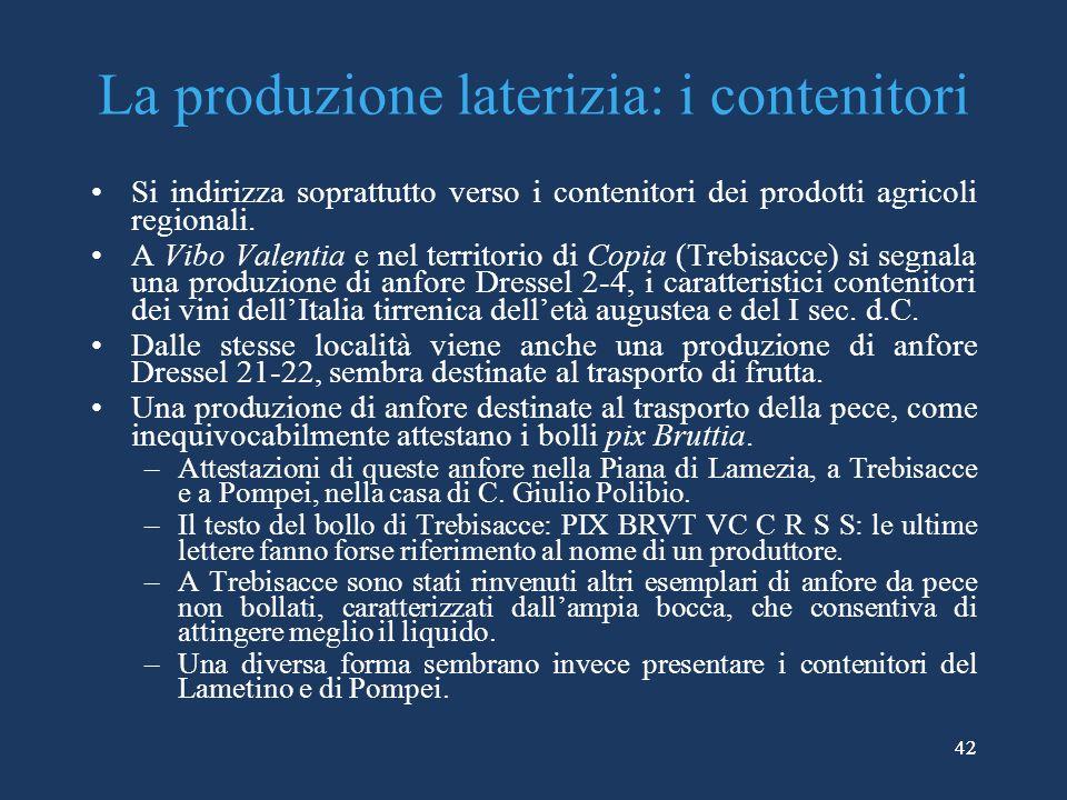 42 La produzione laterizia: i contenitori Si indirizza soprattutto verso i contenitori dei prodotti agricoli regionali.