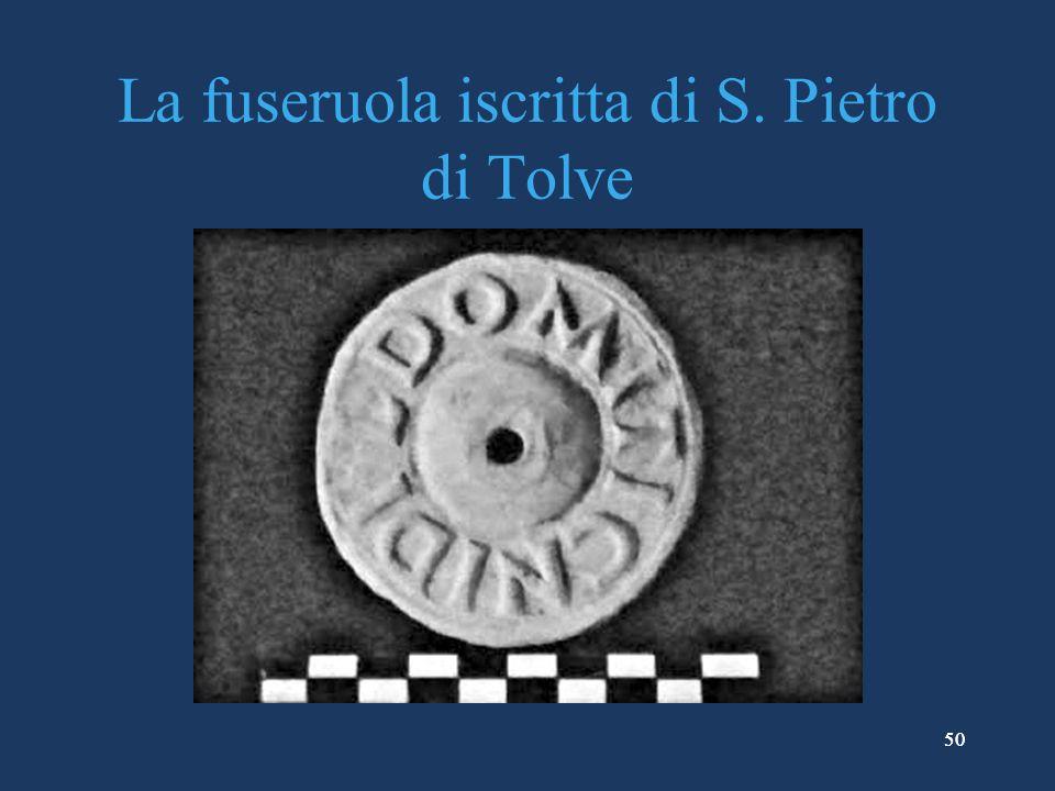 50 La fuseruola iscritta di S. Pietro di Tolve 50