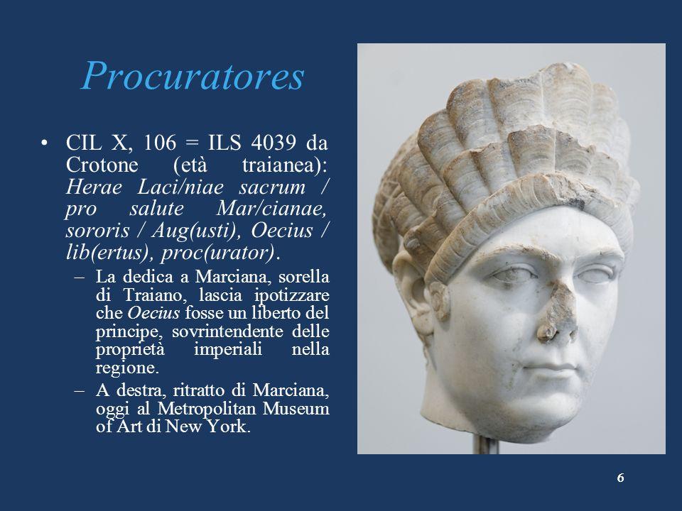 7 Procuratores CIL XIV, 161 = ILS 1427 da Ostia (seconda metà del II sec.