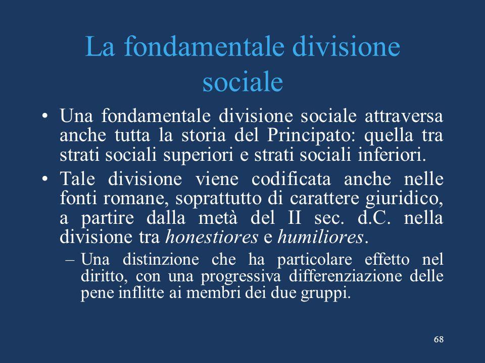 La fondamentale divisione sociale Una fondamentale divisione sociale attraversa anche tutta la storia del Principato: quella tra strati sociali superiori e strati sociali inferiori.