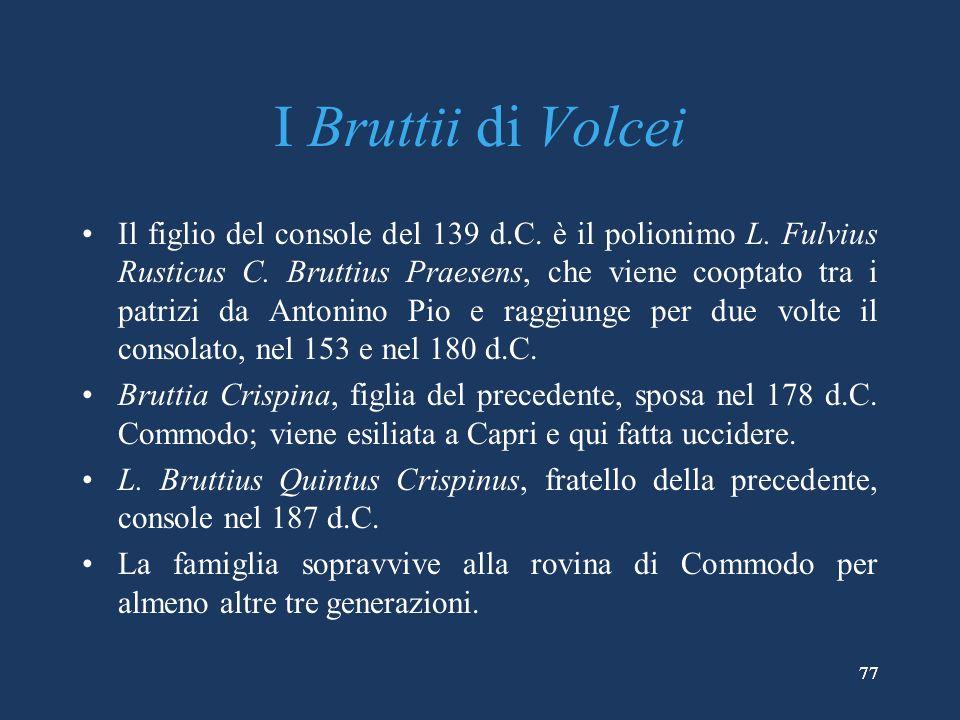 77 I Bruttii di Volcei Il figlio del console del 139 d.C.