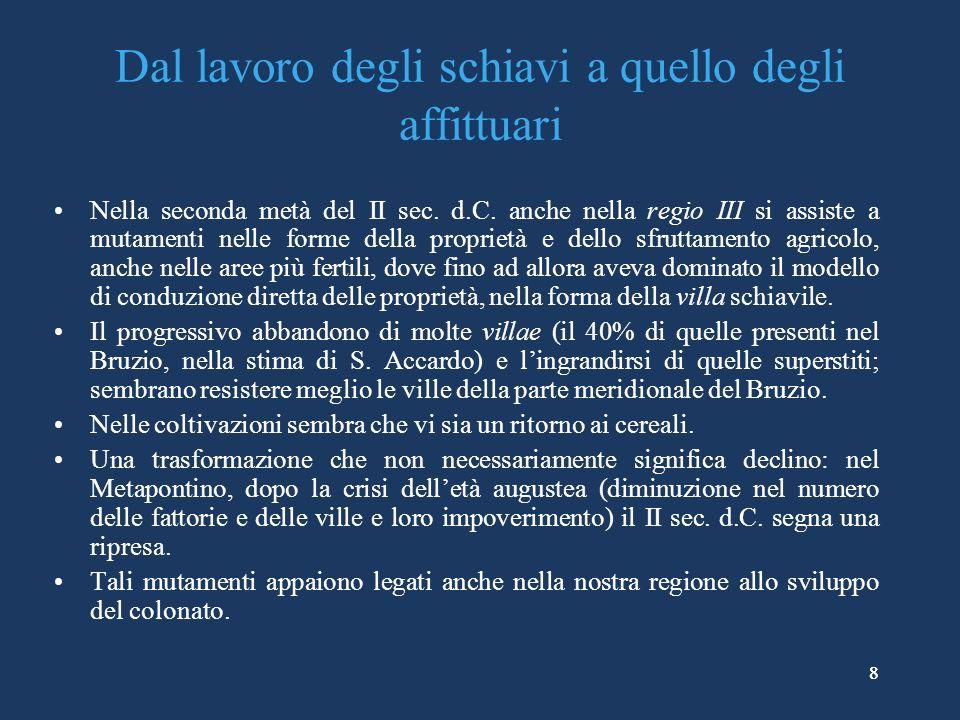 89 CIL X, 483: un cavaliere e sua moglie a Paestum Digitiae L(uci) f(iliae) Rufinae, / ob eximiam castitatem, i/dem verecundiamque / eius, / M(arcus) Tullius M(arci) f(ilius) Maecia Cicero, / eq(ues) R(omanus), L(aurens) L(avinas), p(atronus) c(oloniae), coniugi, remis/so sumptu publico, de suo / posuit.