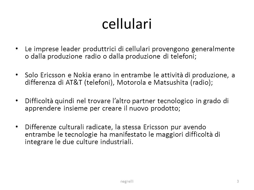 A) Gruppi manageriali interpretativi Lester e Piore: Innovation Casi: – Cellulari – Jeans – Dispositivi medici negrelli2