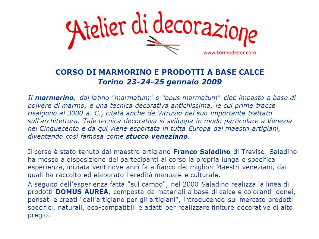 CORSO DI MARMORINO E PRODOTTI A BASE CALCE Torino 23-24-25 gennaio 2009 Il marmorino, dal latino