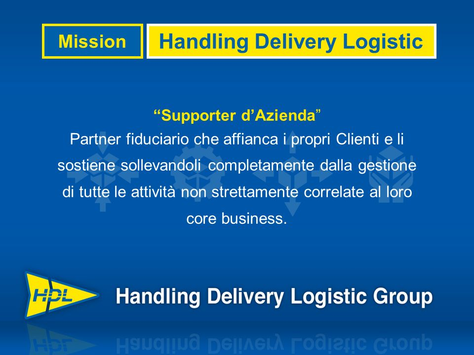 OUTSOURCING & LOGISTICA CONSULENZA STRATEGICA DIREZIONALE CORE COMPETENCES GLOBAL SERVICE & HOSTING Core business Leader in Italia Outsourcing & Global Service