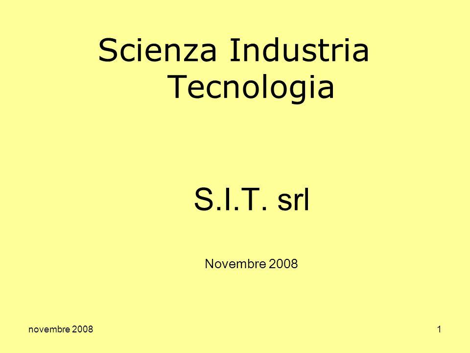 novembre 20081 Scienza Industria Tecnologia S.I.T. srl Novembre 2008