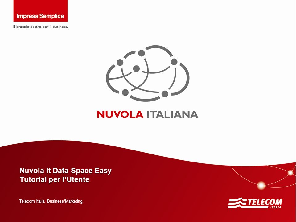 Top Clients – Marketing – ICT services Telecom Italia Business/Marketing Nuvola It Data Space Easy Tutorial per lUtente Nuvola It Data Space Easy Tuto