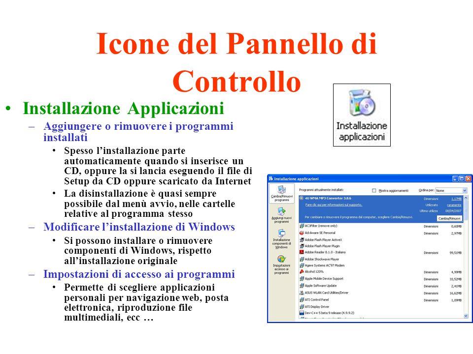 Icone del Pannello di Controllo Installazione Applicazioni –Aggiungere o rimuovere i programmi installati Spesso linstallazione parte automaticamente