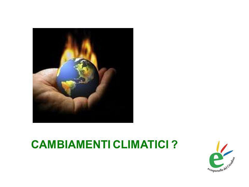 CAMBIAMENTI CLIMATICI ?