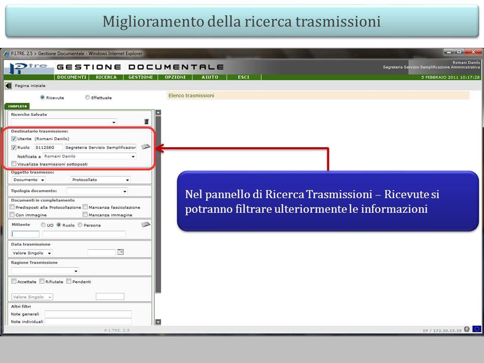 Miglioramento della ricerca trasmissioni Nel pannello di Ricerca Trasmissioni – Ricevute si potranno filtrare ulteriormente le informazioni