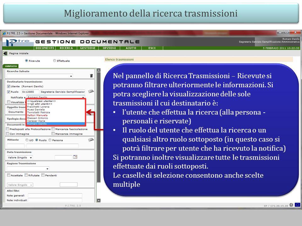 Miglioramento della ricerca trasmissioni Nel pannello di Ricerca Trasmissioni – Ricevute si potranno filtrare ulteriormente le informazioni.