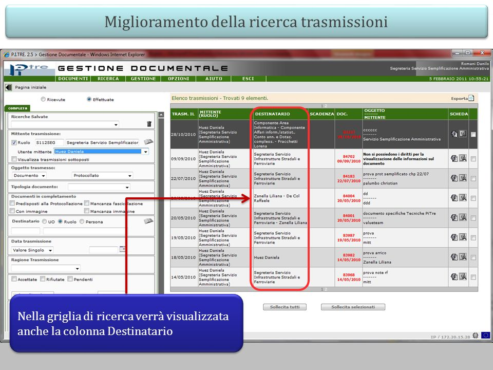 Miglioramento della ricerca trasmissioni Nella griglia di ricerca verrà visualizzata anche la colonna Destinatario