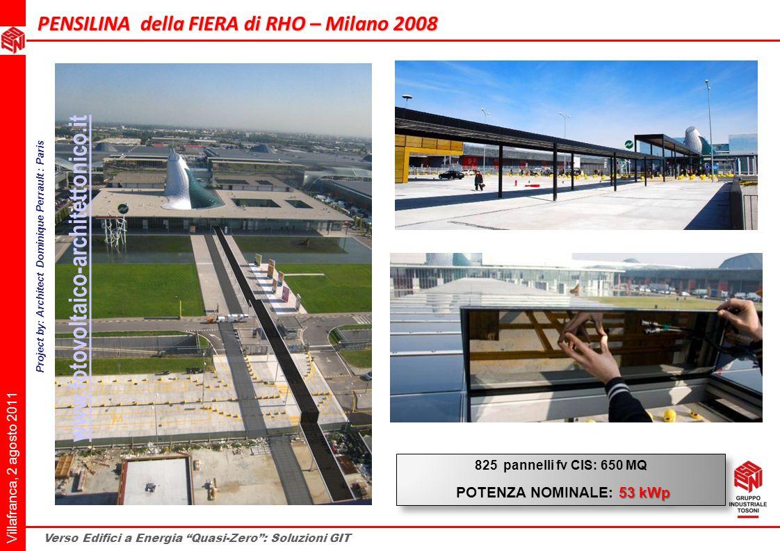 Villafranca, 2 agosto 2011 Verso Edifici a Energia Quasi-Zero: Soluzioni GIT PENSILINA della FIERA di RHO – Milano 2008 Project by: Architect Dominiqu