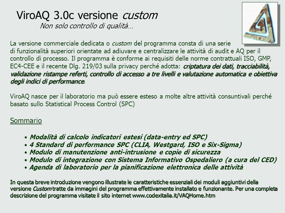 custom Non solo controllo di qualità… ViroAQ 3.0c versione custom Non solo controllo di qualità… La versione commerciale dedicata o custom del program