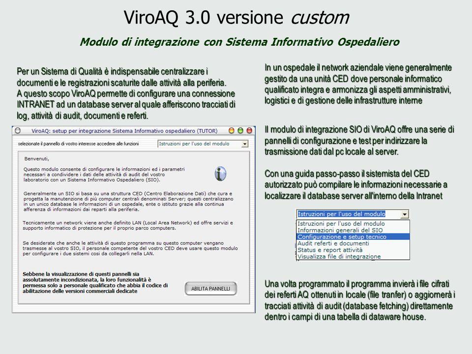 ViroAQ 3.0 versione custom Modulo di integrazione con Sistema Informativo Ospedaliero Per un Sistema di Qualità è indispensabile centralizzare i docum