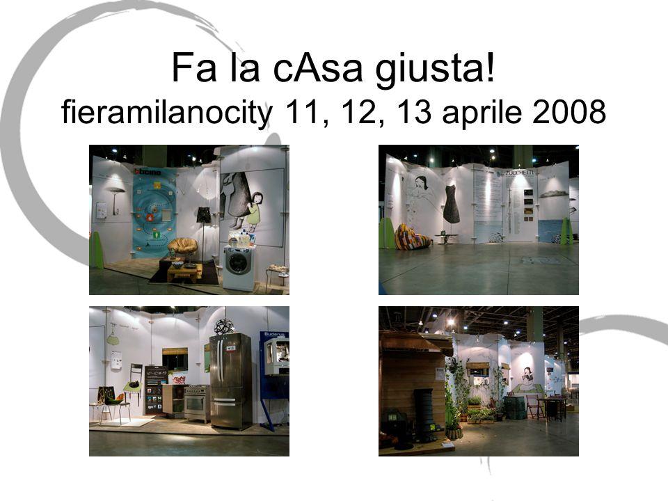 Fa la cAsa giusta! fieramilanocity 11, 12, 13 aprile 2008