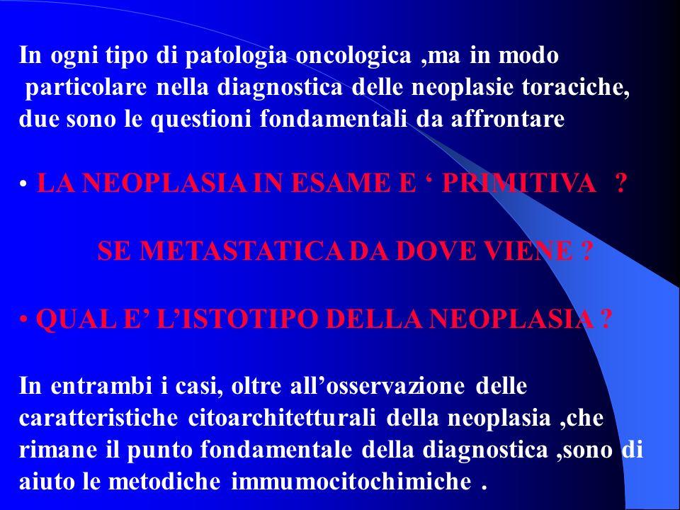 In ogni tipo di patologia oncologica,ma in modo particolare nella diagnostica delle neoplasie toraciche, due sono le questioni fondamentali da affront