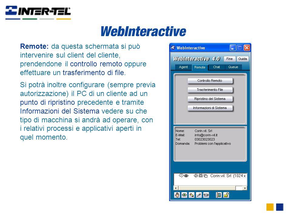 Remote: da questa schermata si può intervenire sul client del cliente, prendendone il controllo remoto oppure effettuare un trasferimento di file.