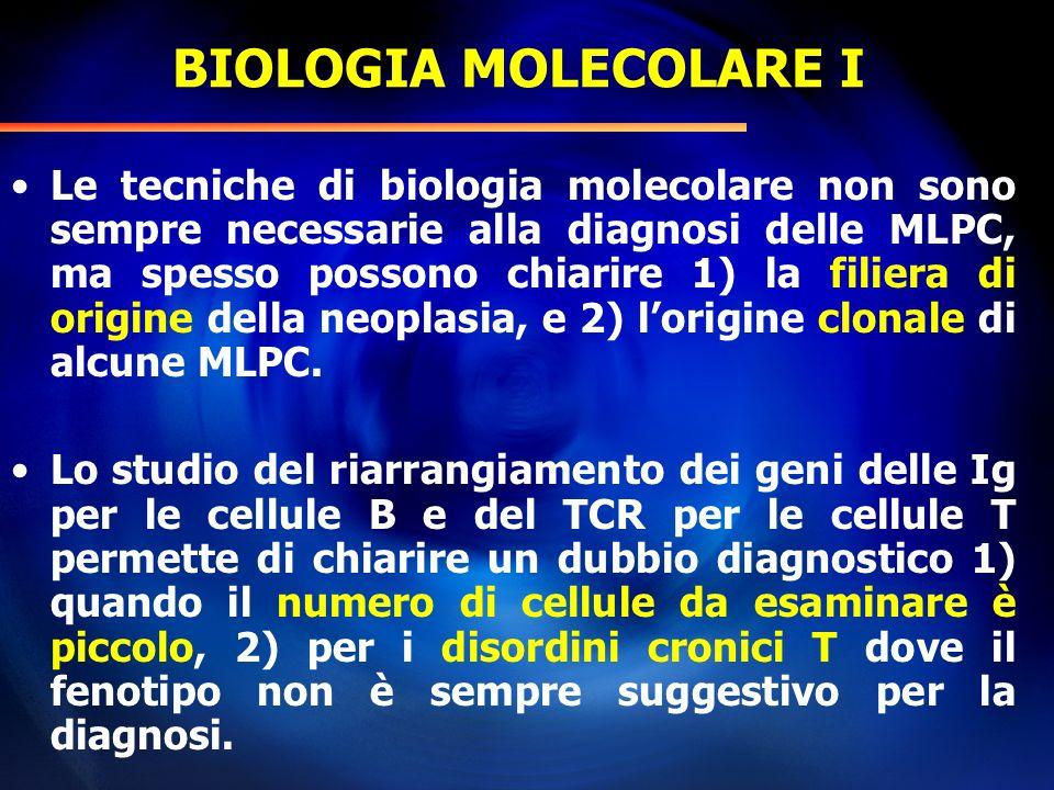BIOLOGIA MOLECOLARE I Le tecniche di biologia molecolare non sono sempre necessarie alla diagnosi delle MLPC, ma spesso possono chiarire 1) la filiera